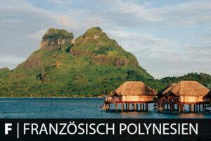 Reiseziel Französisch Polynesien