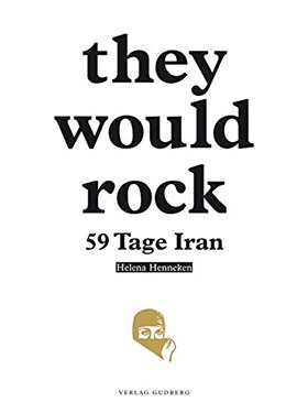 They would rock: 59 Tage Iran